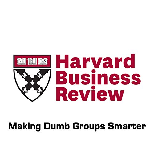 Page de couverture de Making Dumb Groups Smarter (Harvard Business Review)