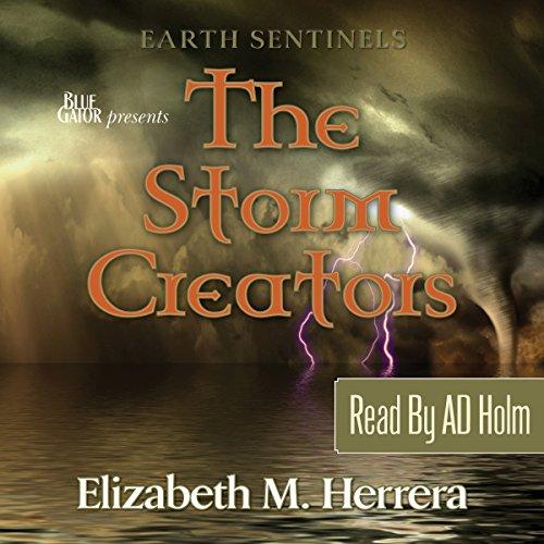 Earth Sentinels: The Storm Creators audiobook cover art