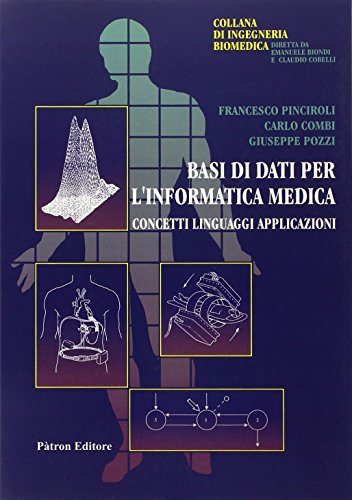 Basi di dati per l'informatica medica. Concetti, linguaggi, applicazioni
