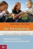 Manfred Cierpka, Klaus Feßmann: Die Kieselschule. Klang und Musik mit Steinen. Gewaltprävention in Kindergarten und Grundschule