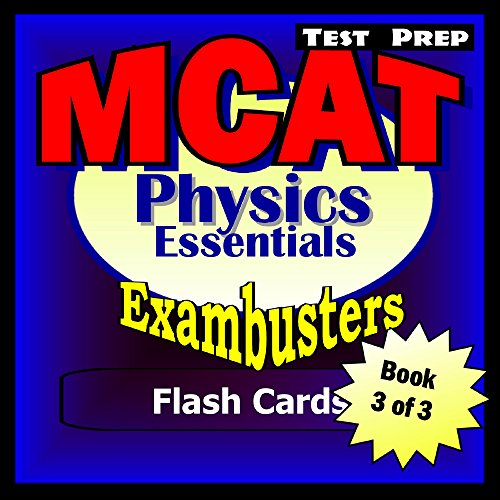 MCAT Test Prep Physics Review--Exambusters Flash Cards--Workbook 3 of 3:...