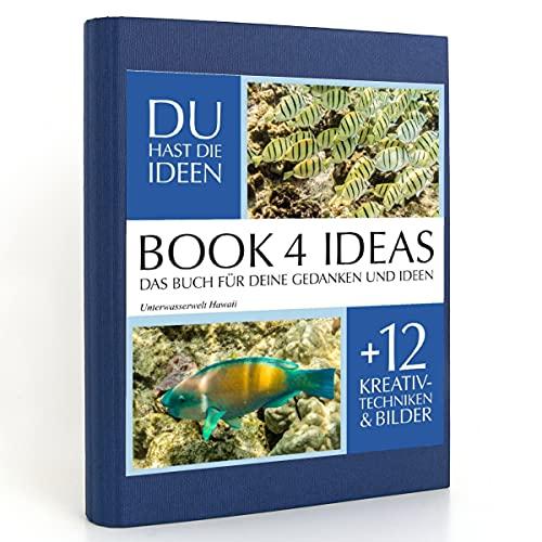 BOOK 4 IDEAS classic | Unterwasserwelt Hawaii, Notizbuch, Bullet Journal mit Kreativitätstechniken und Bildern, DIN A5