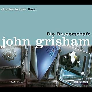 Die Bruderschaft                   Autor:                                                                                                                                 John Grisham                               Sprecher:                                                                                                                                 Charles Brauer                      Spieldauer: 6 Std. und 44 Min.     169 Bewertungen     Gesamt 3,9