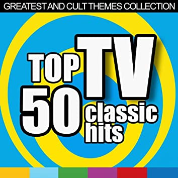 Top 50 Tv Classic Hits (Greatest and Cult Themes Collection)