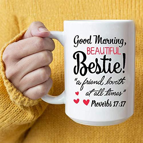Proverbs 1717 Good Morning Beautiful Bestie Coffee Mug Gifts