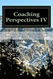 Coaching Perspectives IV (Volume 4)