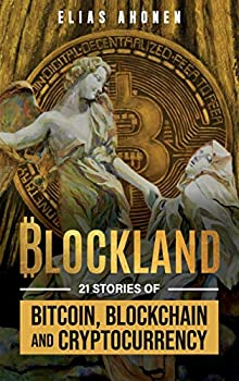 Blockland  21 Stories of Bitcoin Blockchain and Cryptocurrency