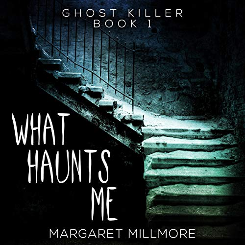What Haunts Me audiobook cover art
