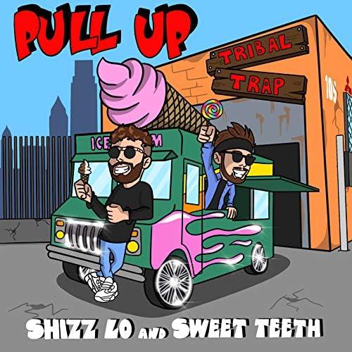 Shizz Lo & Sweet Teeth