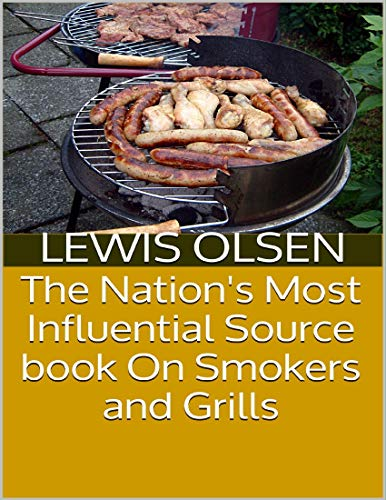 The Nation's Most Influential Source Book On Smokers and Grills (English Edition)