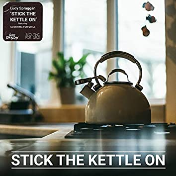 Stick The Kettle On