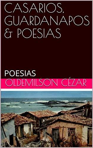 CASARIOS, GUARDANAPOS & POESIAS: POESIAS (01 Livro 1)