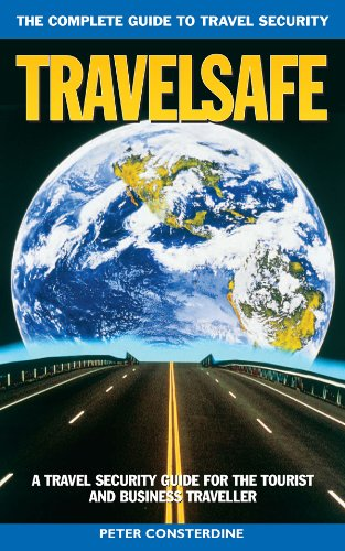 Travelsafe: The Complete Guide to Travel Security (English Edition)