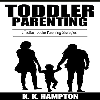 Toddler Parenting: Effective Toddler Parenting Strategies cover art