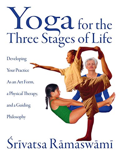 Compare Textbook Prices for Yoga for the Three Stages of Life: Developing Your Practice As an Art Form, a Physical Therapy, and a Guiding Philosophy Original ed. Edition ISBN 9780892818204 by Ramaswami, Srivatsa