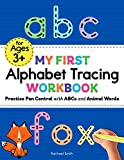 My First Alphabet Tracing Workbook: Practice Pen Control with ABCs and Animal Words