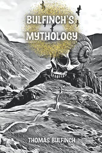 Bulfinch's Mythology: a collection of general audience