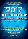 The 2017 Guide To Tax Deduction For Small Business Owners, Entrepreneurs, and Freelancers: Pay Less to Uncle Sam (English Edition)