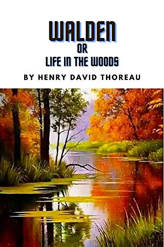 Walden or Life in the Woods by Henry David Thoreau (English Edition)