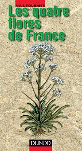 Les quatre flores de France, Corse comprise : Générale, alpine, méditerranéenne, littorale
