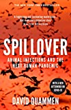 Spillover: the powerful, prescient book that predicted the Covid-19 coronavirus pandemic. - David Quammen