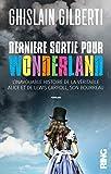 Dernière sortie pour Wonderland - L'inavouable histoire de la véritable Alice et de Lewis Carroll,