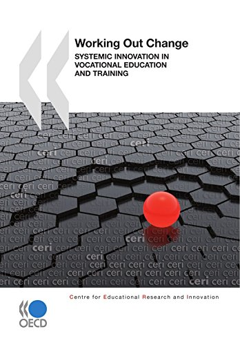Educational Research and Innovation Working Out Change: Systemic Innovation in Vocational Education and Training (Centre for Educational Research and Innovation)