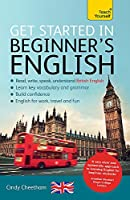 Get Started in Beginner's English: Learn British English as a Foreign Language (Get Started in Language series)