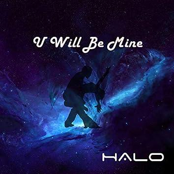 U Will Be Mine