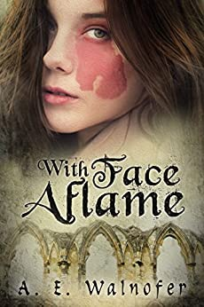 With Face Aflame by [A.E. Walnofer]