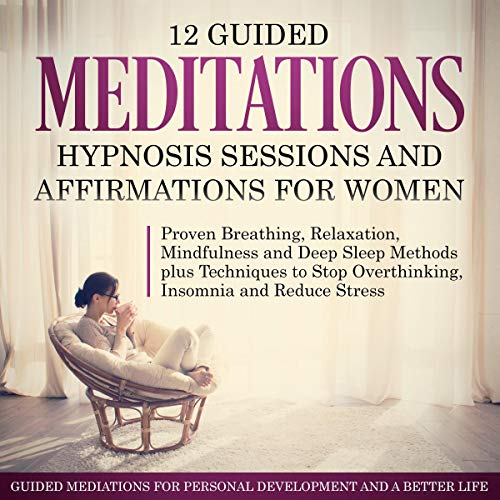 Couverture de 12 Guided Meditations, Hypnosis Sessions and Affirmations for Women