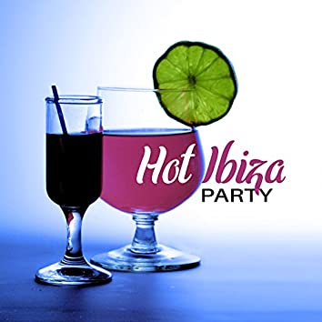 Hot Ibiza Party – Chill Out Music, Summer, Lounge, Music Weekends