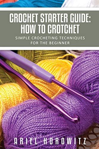 Crochet Starter Guide: How To Crotchet