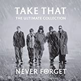 Never Forget: The Ultimate Collection von Take That