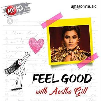 Aastha Gill: My Mixtape
