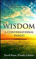 WISDOM A Conversational Tango