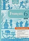 Français 6e Jardin des lettres : Livre du professeur