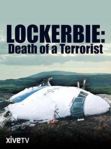 Lockerbie: Death of a Terrorist