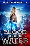 Elemental Dragons Book 1: Blood and Water