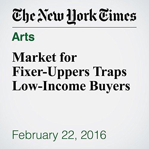 Market for Fixer-Uppers Traps Low-Income Buyers audiobook cover art