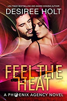 Feel the Heat (The Phoenix Agency Book 5) by [Desiree Holt]