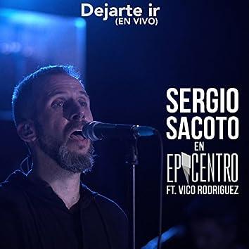 Dejarte Ir: Sergio Sacoto en Epicentro (En Vivo) [feat. Vico Rodriguez]