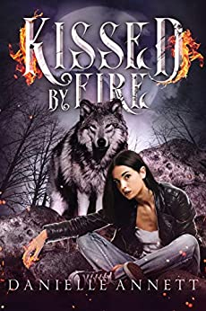 Kissed by Fire: A Snarky New-Adult Urban Fantasy Series (Blood and Magic Book 2) by [Danielle Annett]