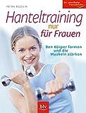 Hanteltraining nur für Frauen: Den Körper formen, die Muskeln stärken