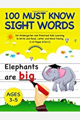 100 Must Know Sight Words: For Kindergarten and Preschool Kids Learning to Write and Read - Letter and Word Tracing   Ages 3-5 (Letter Tracing Book) Paperback