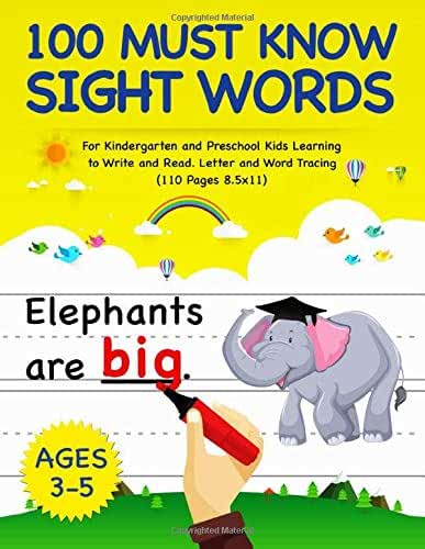 100 Must Know Sight Words: For Kindergarten and Preschool Kids Learning to Write and Read - Letter and Word Tracing | Ages 3-5