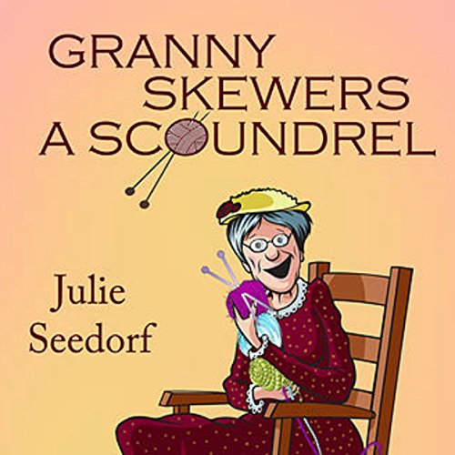Granny Skewers a Scoundrel audiobook cover art