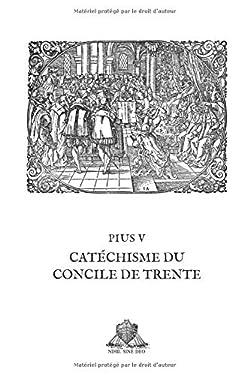 Catéchisme du Concile de Trente (Nihil Sine Deo) (French Edition)
