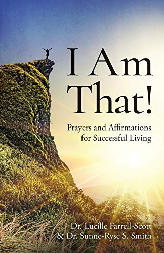 I Am That!: Prayers and Affirmations for Successful Living
