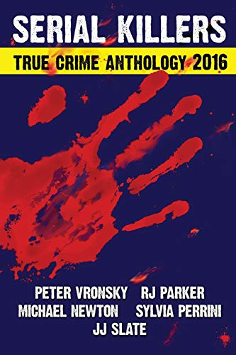 Download 2016 Serial Killers True Crime Anthology (True Crime Books Anthology) 1518696716
